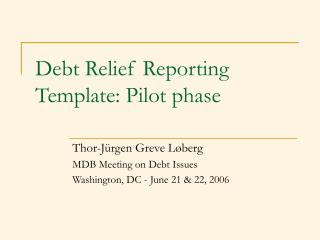 Debt Relief Reporting Template: Pilot phase