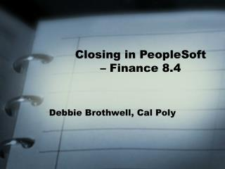 Closing in PeopleSoft  – Finance 8.4
