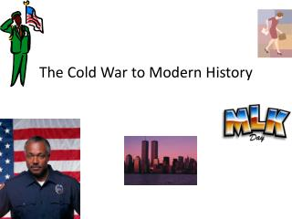 The Cold War to Modern History