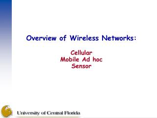 Overview of Wireless Networks: Cellular Mobile Ad hoc Sensor