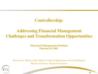 Controllership: Addressing Financial Management  Challenges and Transformation Opportunities Financial Management Instit