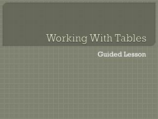 Working With Tables