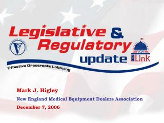 Mark J. Higley New England Medical Equipment Dealers Association December 7, 2006