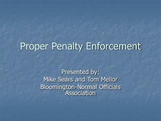 Proper Penalty Enforcement