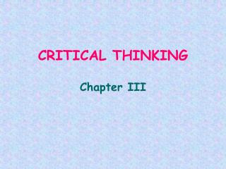 CRITICAL THINKING Chapter III