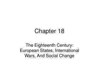 The Eighteenth Century: European States, International Wars, And Social Change