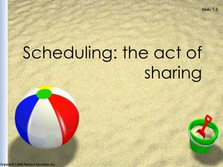 Scheduling: the act of sharing