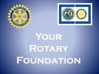Your Rotary Foundation