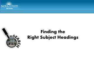 Finding the  Right  Subject Headings