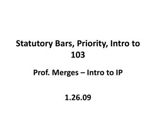 Statutory Bars, Priority, Intro to 103