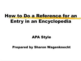How to Do a Reference for an Entry in an Encyclopedia