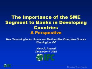 The Importance of the SME Segment to Banks in Developing Countries A Perspective
