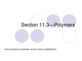 Section 11.3—Polymers