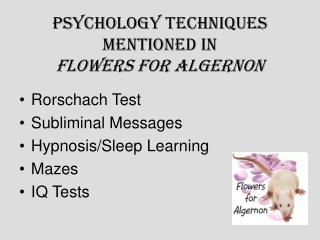 Psychology Techniques Mentioned in  Flowers for Algernon