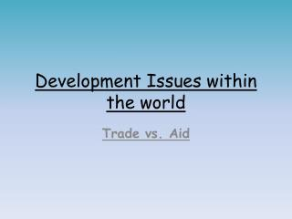 Development Issues within the world