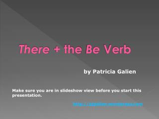 There  + the  Be  Verb
