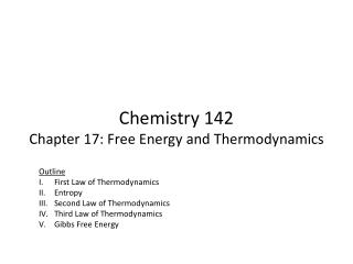Chemistry 142 Chapter 17: Free Energy and Thermodynamics