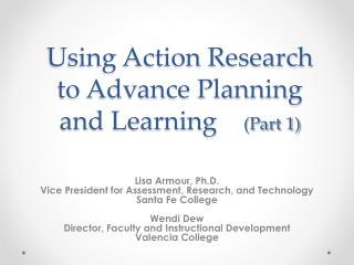 Using Action Research to Advance Planning and Learning     (Part 1)