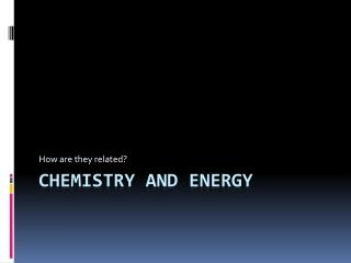 Chemistry and Energy