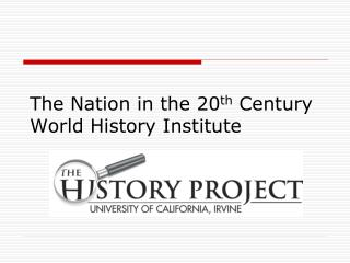 The Nation in the 20 th  Century World History Institute