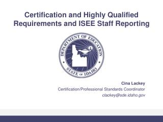 Certification and Highly Qualified Requirements and ISEE Staff Reporting