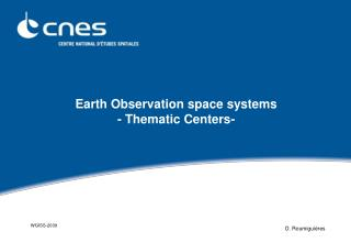 Earth Observation space systems  - Thematic Centers-