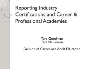 Reporting Industry Certifications and Career & Professional Academies