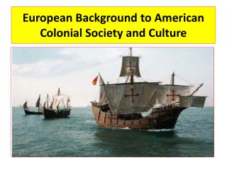 European Background to American Colonial Society and Culture