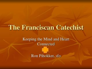 The Franciscan Catechist