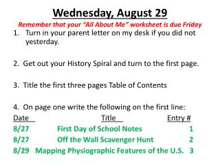 "Wednesday ,  August  29 Remember that your  ""All About Me"" worksheet is due Friday"