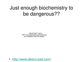 Just enough biochemistry to be dangerous??
