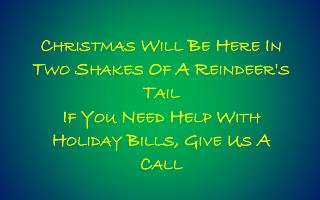 Christmas Will Be Here In Two Shakes Of A Reindeer's  Tail