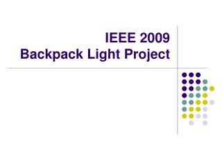 IEEE 2009 Backpack Light Project