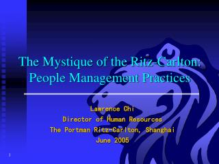 The Mystique of the Ritz-Carlton:  People Management Practices