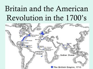 Britain and the American Revolution in the 1700 s