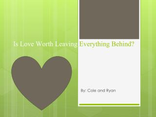 Is Love Worth Leaving Everything Behind?