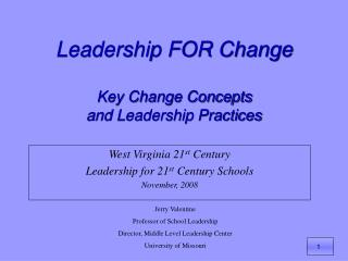 Leadership FOR Change Key Change Concepts and Leadership Practices
