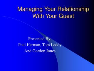 Managing Your Relationship With Your Guest