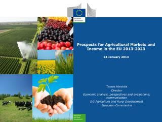 Prospects for Agricultural Markets and Income in the EU  2013-2023 14 January 2014