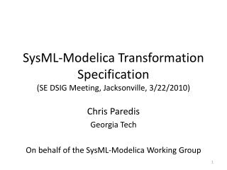 SysML-Modelica Transformation Specification (SE DSIG Meeting, Jacksonville, 3/22/2010)