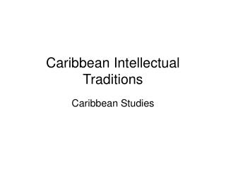 Caribbean Intellectual Traditions