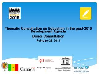 Thematic Consultation on Education in the post-2015 Development Agenda Donor Consultation