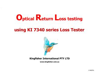 O ptical  R eturn  L oss testing using KI 7340 series Loss Tester