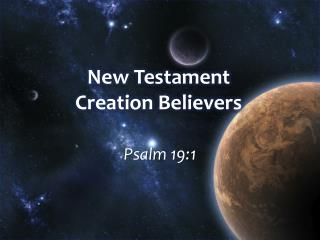 New Testament  Creation Believers