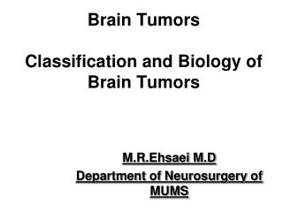 Brain Tumors Classification and Biology of Brain Tumors