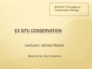 Ex Situ Conservation