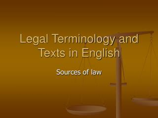 Legal Terminology and Texts in English