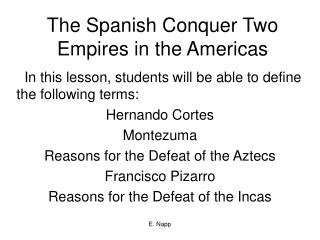 The Spanish Conquer Two Empires in the Americas