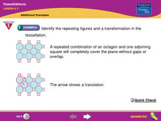 Identify the repeating figures and a transformation in the tessellation.