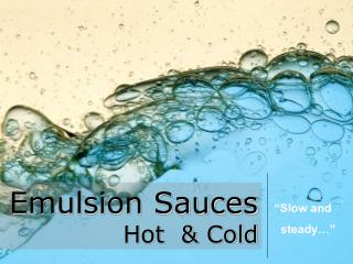Emulsion Sauces  Hot  & Cold